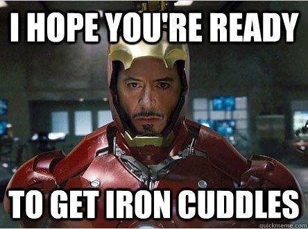 I Hope You're Ready Iron Man Meme