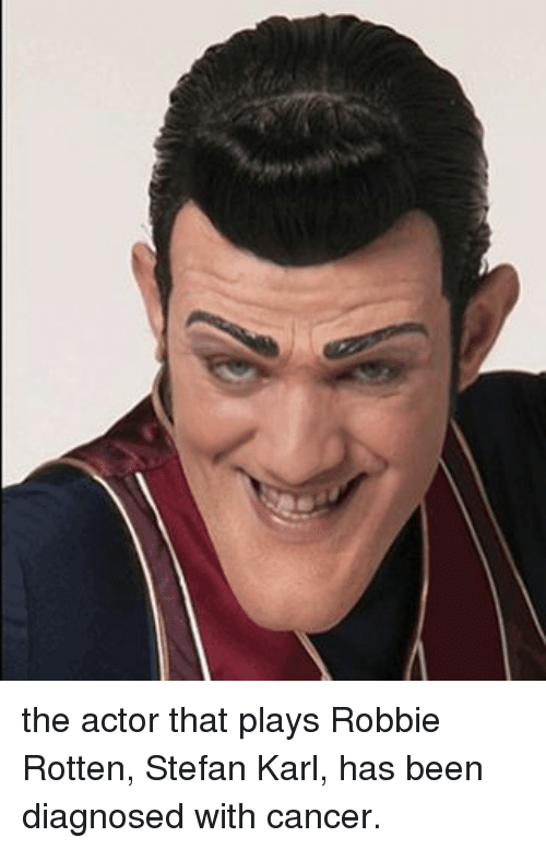 The Actor That Plays Robbie Rotten Stefen Karl Has Been Diagnosed With Cancer Actor Meme Face
