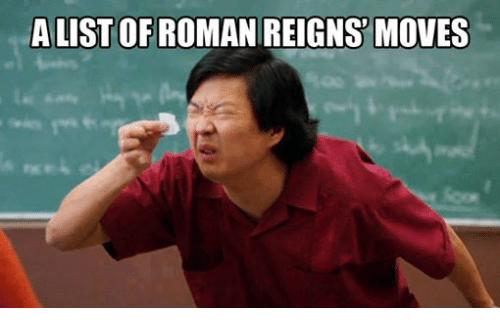 A List Of Roman Regins Roman Reigns Meme