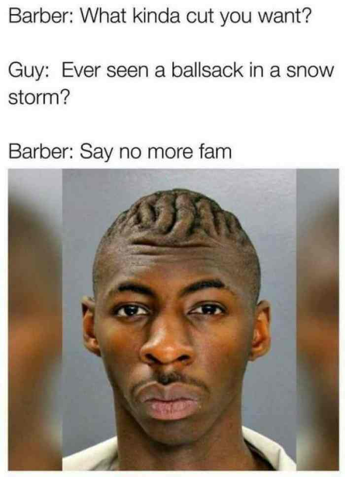Barber What Kinda Cut You Storm Meme