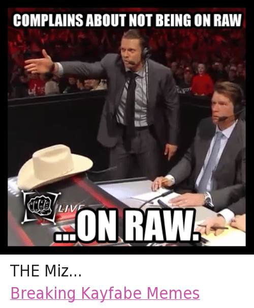 Complains About Not Being The Miz Meme