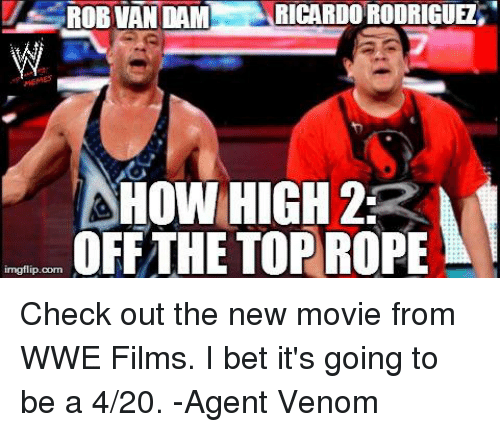 How High 2 Off The Rob Van Dam Meme