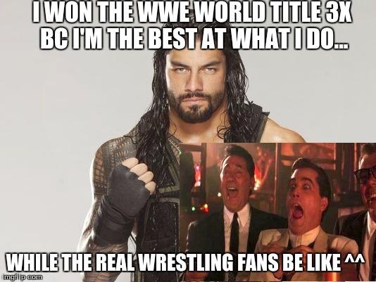 I Won The WWE Roman Reigns Meme