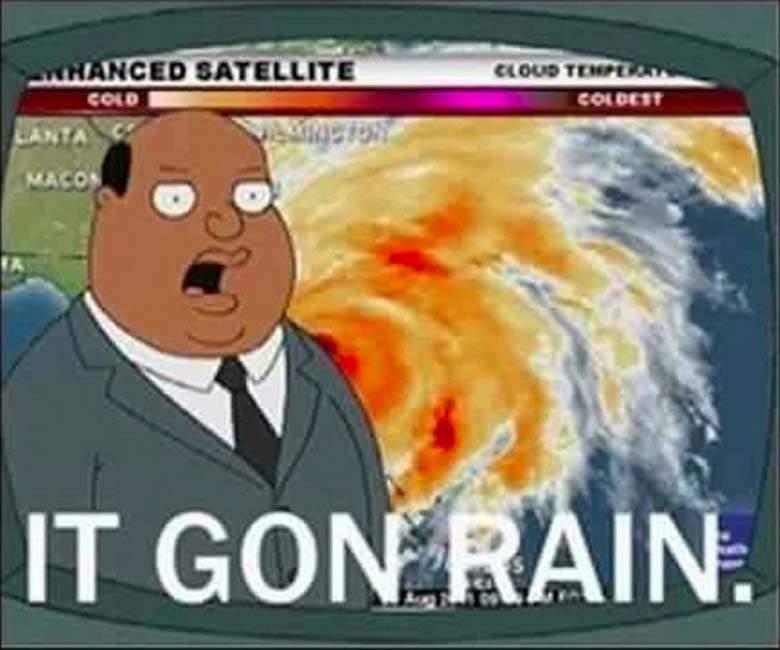 It Gon Rain Storm Meme