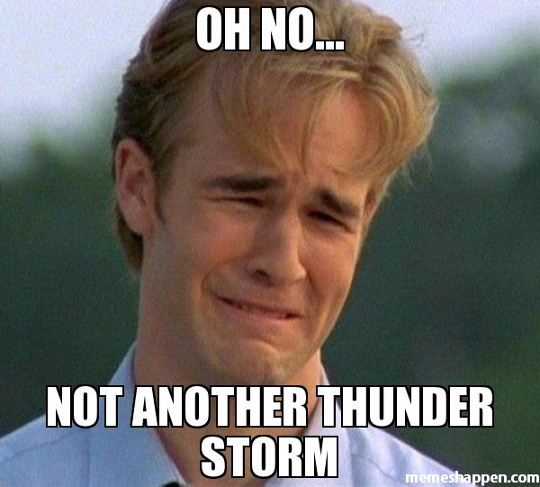 Oh No Not Another Storm Meme