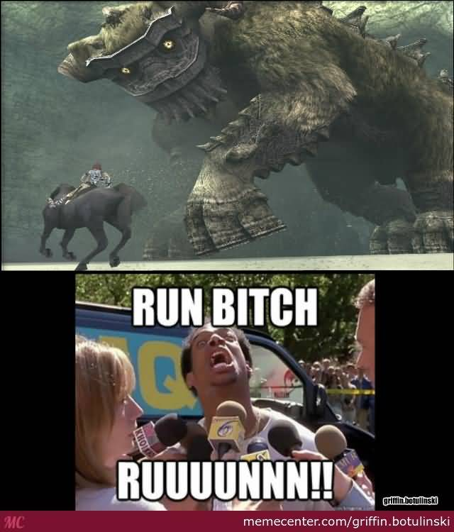 Run Bitch Ruuuunnn!! Colossus Meme