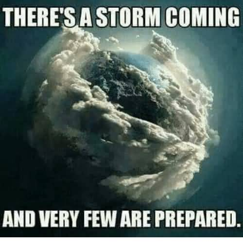 There's A Storm Coming Storm Meme