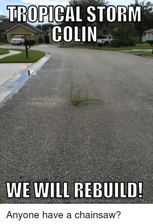 Tropical Storm Colin We Storm Meme