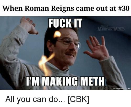 When Roman Reings Came Roman Reigns Meme