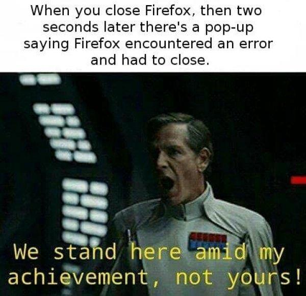 When You Close Firefox Rogue Meme
