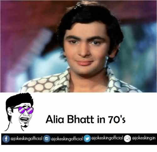 Alia Bhatt In 70's Alia Bhatt Meme