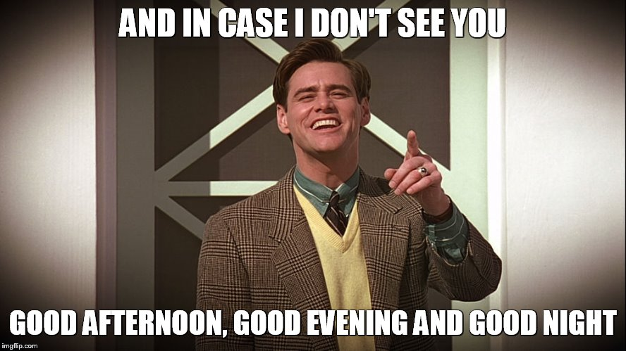 And In Case I Don't See You Good Evening Meme
