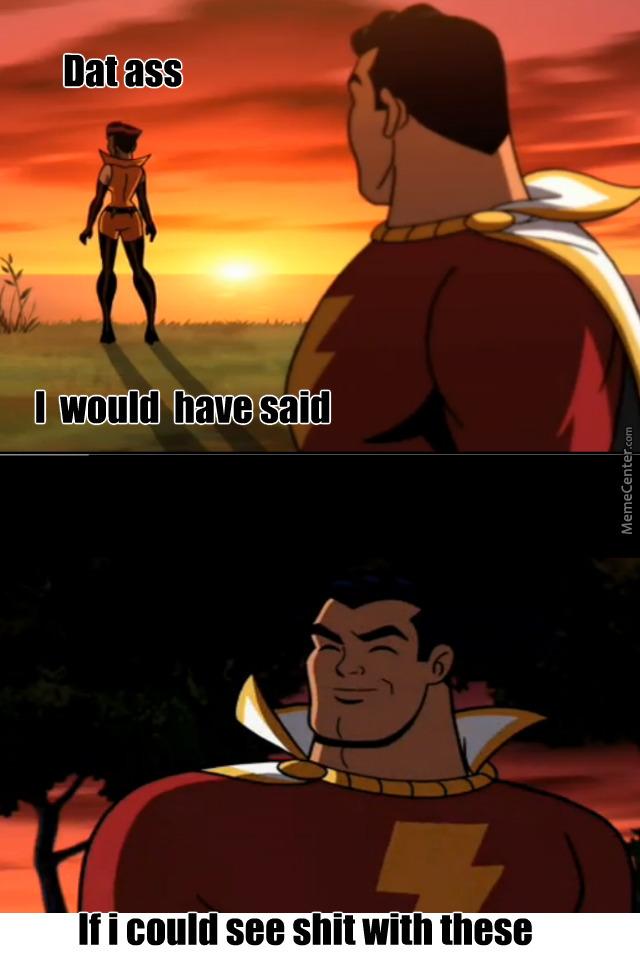 Dat Ass I Would Have Captain Marvel Meme