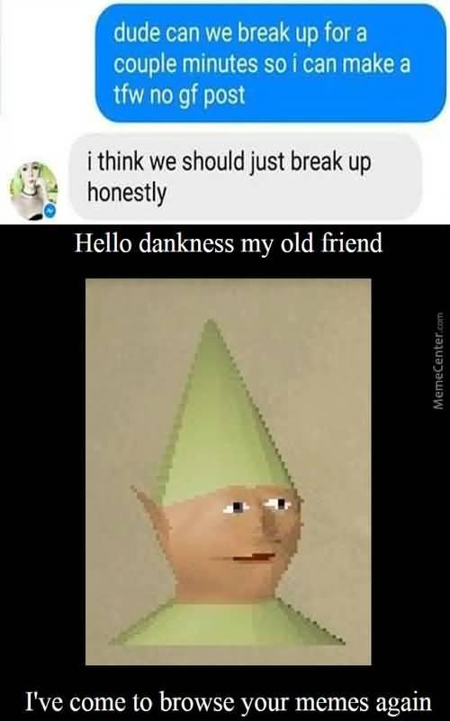 Dude Can We Break Break up Meme