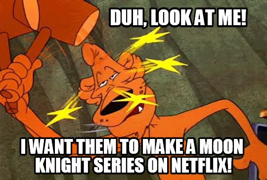 Duh, Look At Me! I Want Moon Knight Meme