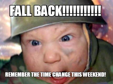 Fall Back!! Remember The Baby Meme