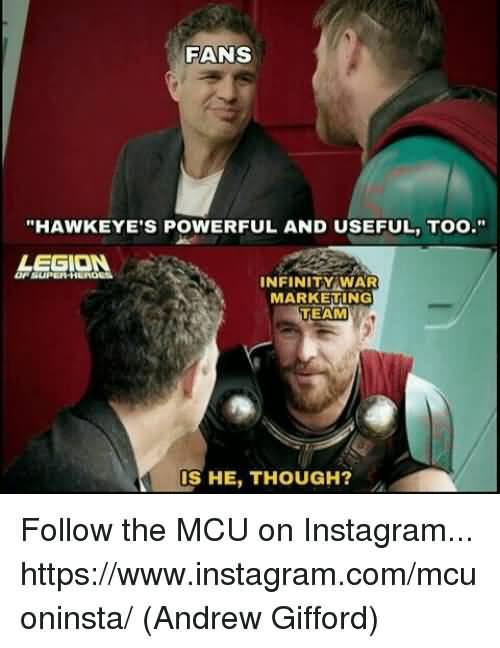 Fans Hawkeye's Powerful And Hawkeye Meme