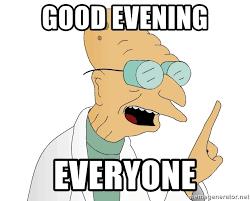 Good Evening Everyone Good Evening Meme