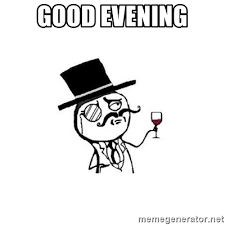 Good Evening Good Evening Meme