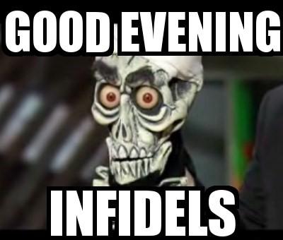 Good Evening Infidels Good Evening Meme