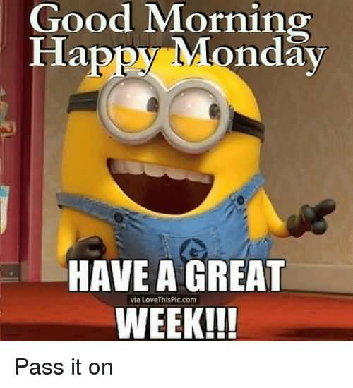 Good Morning Happy Monday Good Week Meme