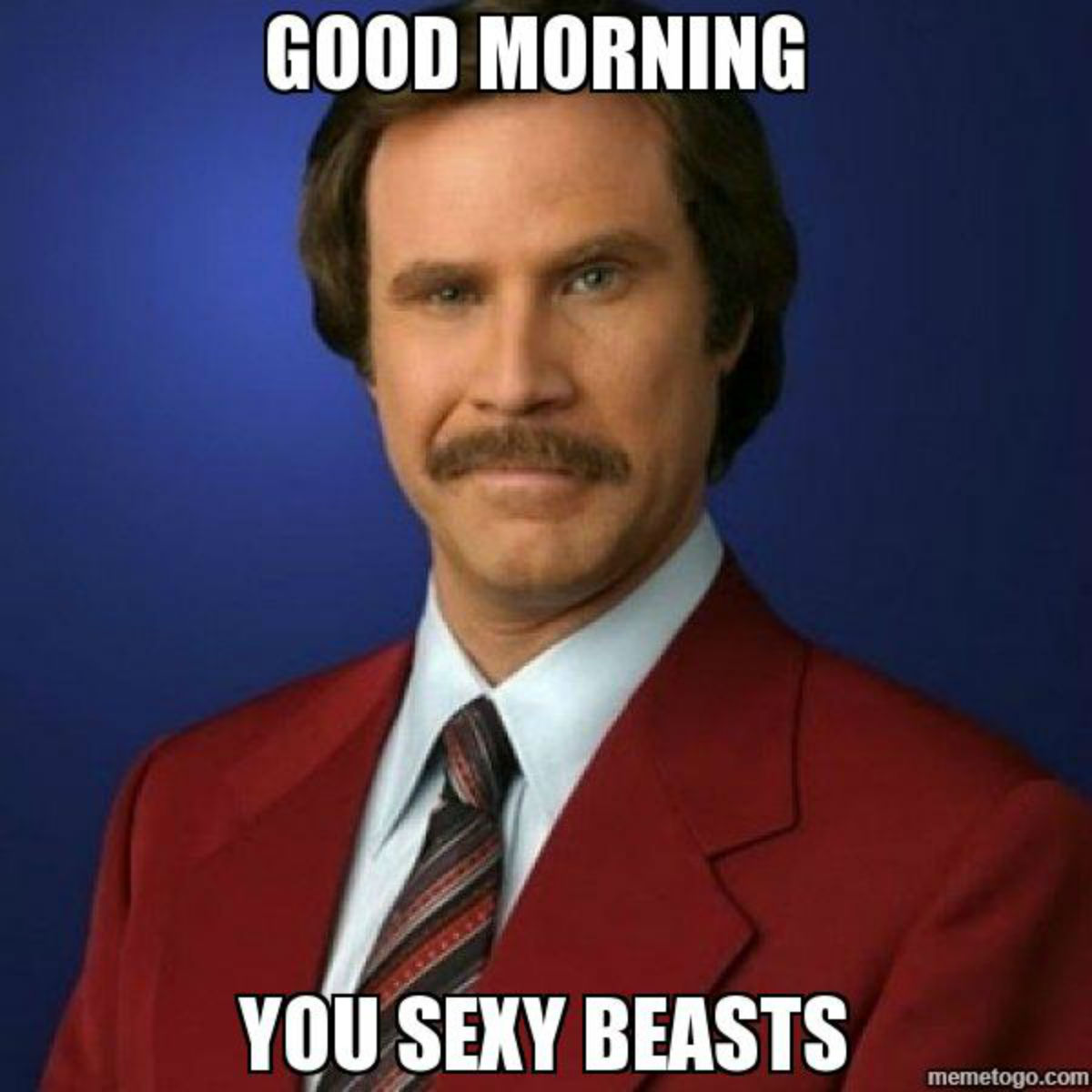 Good Morning You Sexy Beasts Good Day Meme