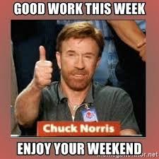 Good Work This Week Good Week Meme