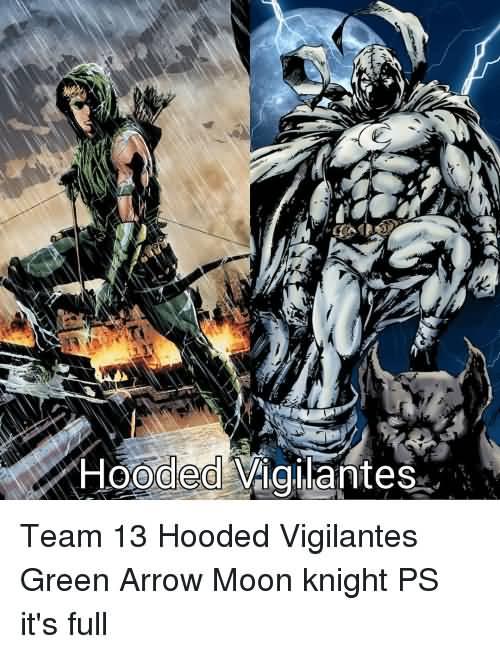 Hooded Vigilantes Team 13 Hooded Moon Knight Meme