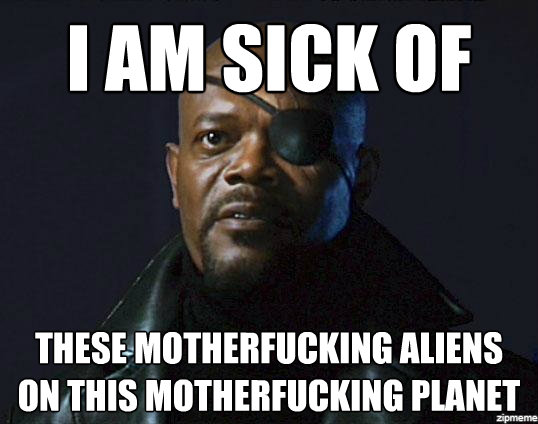 I Am Sick Of Nick Fury Meme