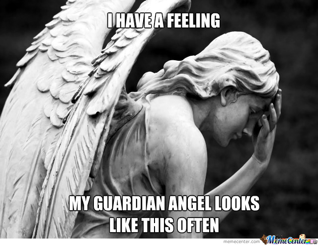 I Have A Feeling Angel Meme