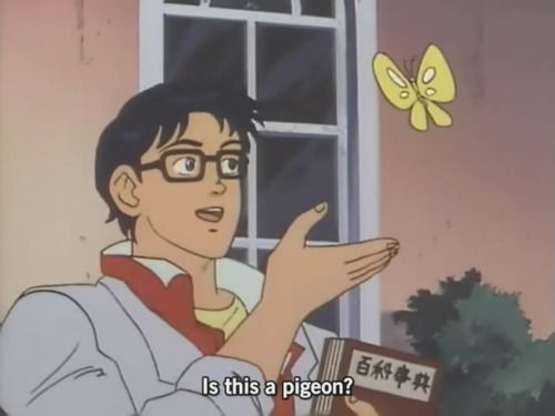 Is This A Pigeon Butterfly Meme