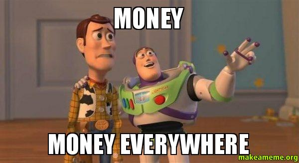 Money Money Everywhere! Money Meme