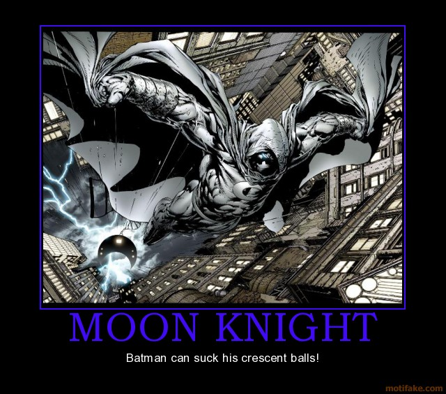 Moon Knight Batman Can Suck Moon Knight Meme