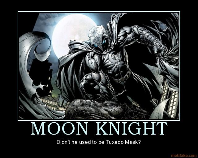 Moon Knight Didn't He Used To Be Moon Knight Meme