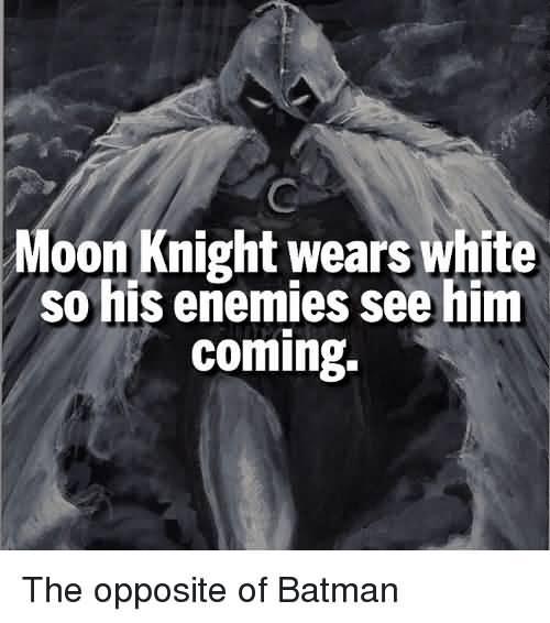 Moon Knight Wears White So Moon Knight Meme