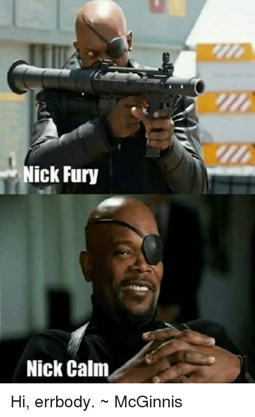 Nick Fury Nick Calm Nick Fury Meme