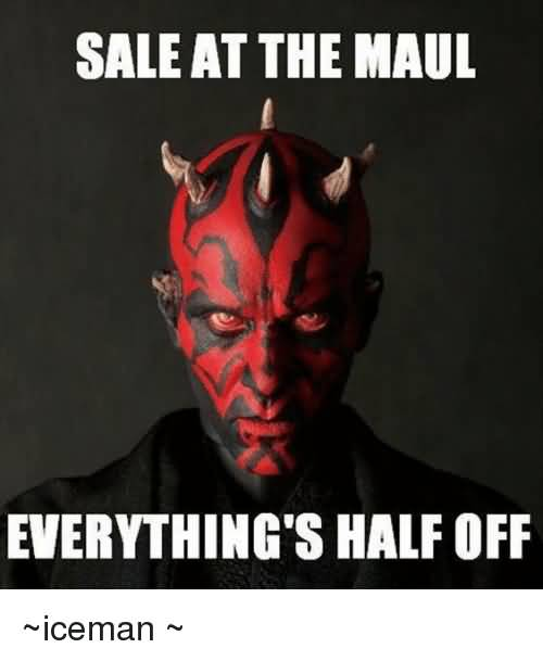 Sale At The Maul Iceman Meme