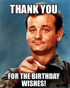 Thank You For The Birthday Thank You Meme