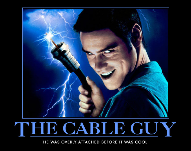 The Cable Guy He Cable Meme
