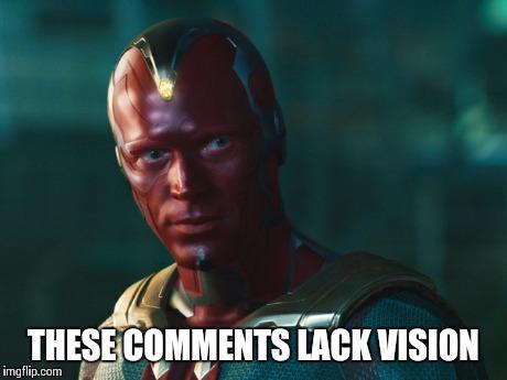 These Comments Lack Vision Vision Meme