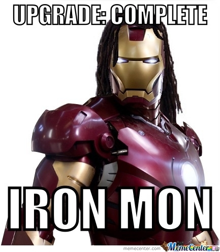 Upgrade Complete Iron Man War Machine Meme