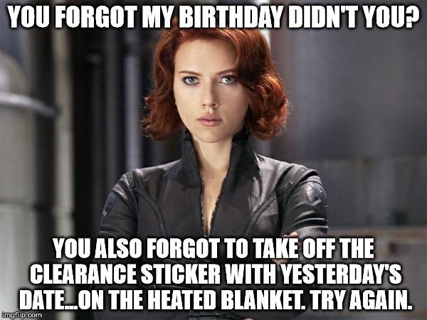 You Forget My Birthday Black Widow Meme