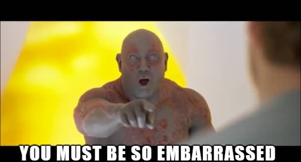 You Must Be So Drax the Destroyer Meme