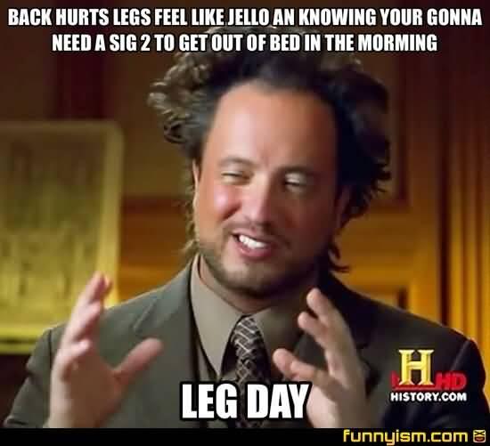 Back Hurts Legs Feel Like Back Day Meme