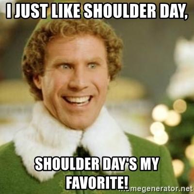 I Just Like Shoulder Day Shoulder Day Meme