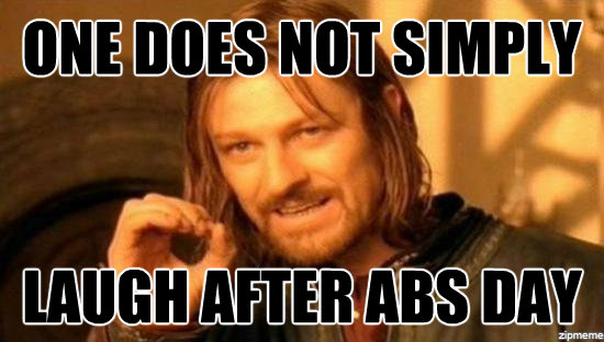 One Does Not Simply Laugh Abs In A Day Meme