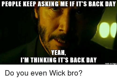 People Keep Asking Me Back Day Meme