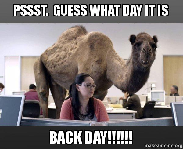 Pssst. Guess What Day Back Day Meme