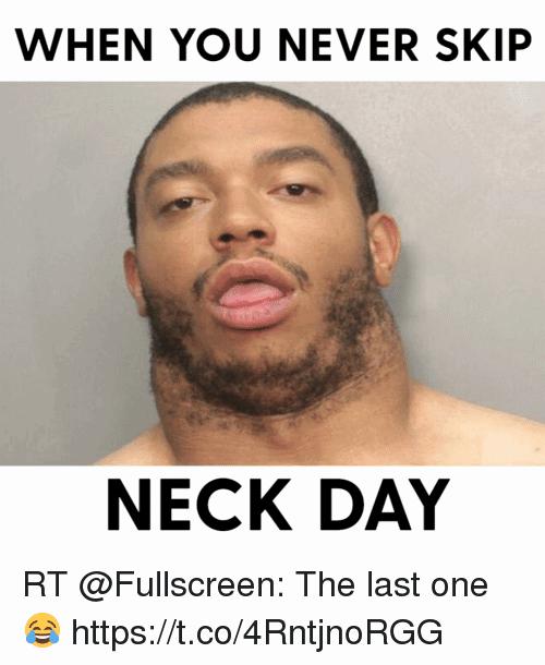 When You Never Skip Neck Day Meme