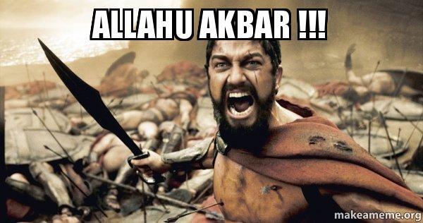 Allahu Akbar !!! Allahu Akbar Memes